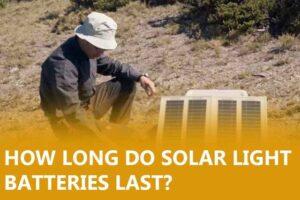 How long do solar light batteries last?