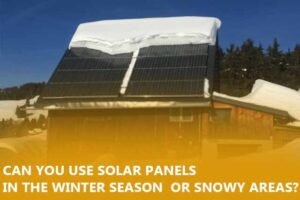 Can you use solar panels in the winter season or snowy areas? (Full Guide)