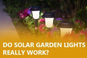 Do solar garden lights really work?