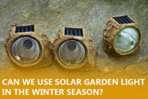 Can we use solar garden light in the winter season