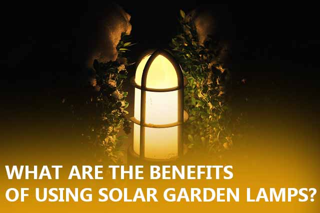 What are the benefits of using solar garden lamps?