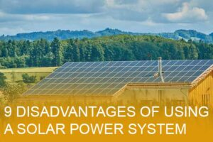 Disadvantages of using a solar power system