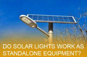 Do solar lights work as standalone equipment?
