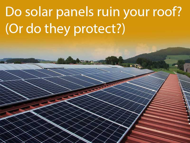 Do solar panels ruin your roof