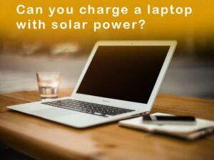 Can you charge a laptop with solar power