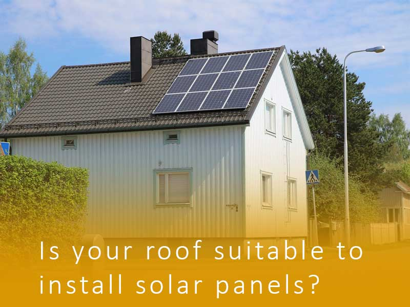 Is your roof suitable to install solar panels?