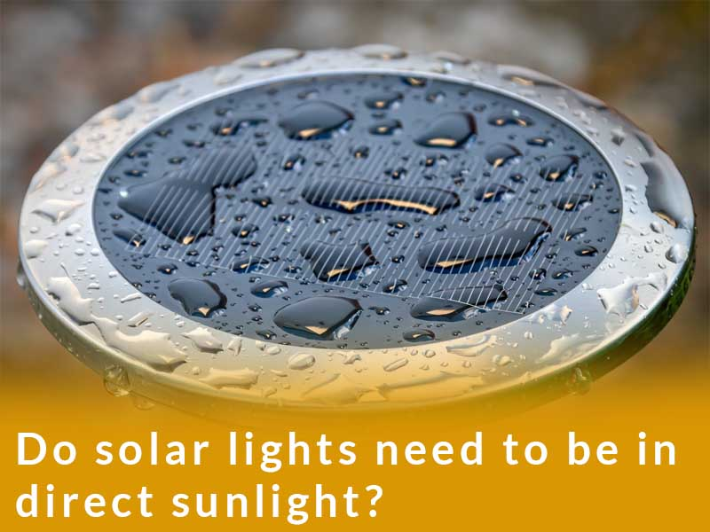 Do solar lights need to be in direct sunlight