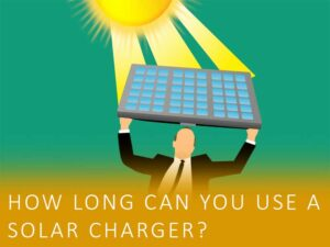 How long can you use a solar charger