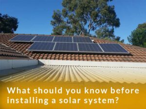 What should you know before installing a solar system