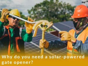 Why do you need a solar-powered gate opener